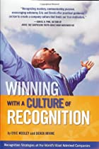 Winning with a Culture of Recognition: Recognition Strategies at the World's Most Admired Companies