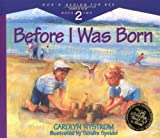 Before I Was Born: Designed for Parents to Read to Their Child at Ages 5 Through 8: 2 (Gods Design for Sex)