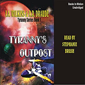 Tyranny's Outpost Audiobook