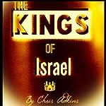 The Kings Of Israel: Timeline And List Of The Kings Of Israel In Order | Chris Adkins
