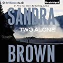 Two Alone (       UNABRIDGED) by Sandra Brown Narrated by Joyce Bean