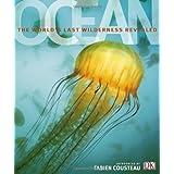 Ocean: The World's Last Wilderness Revealedby Robert Dinwiddie