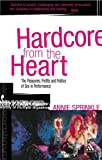 img - for Hardcore from the Heart: The Pleasures, Profits and Politics of Sex in Performance (Critical Performances) by Annie Sprinkle (2006-06-07) book / textbook / text book