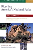 David Story Bicycling America's National Parks: California: The Best Road and Trail Rides from Joshua Tree to Redwoods National Park: California - The Best Road ... to Redwood National Park (Backcountry Guides)
