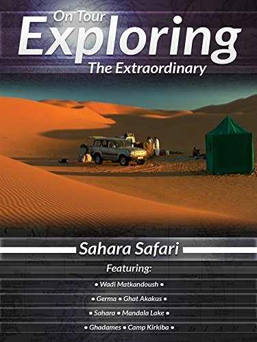 On Tour Exploring the Extraordinary Sahara Safari