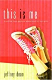 This Is Me: A Teen Girl's Guide to Becoming the Real You
