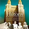 The Hiltons: The True Story of an American Dynasty Audiobook by J. Randy Taraborrelli Narrated by Robert Petkoff