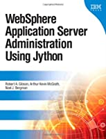 WebSphere Application Server Administration Using Jython ebook download