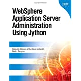WebSphere Application Server Administration Using Jythonby Robert A. Gibson