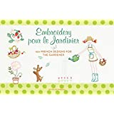 Embroidery pour le Jardinier: 100 French Designs for the Gardener