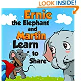 Children's Book:Ernie the Elephant and Martin Learn to Share (funny bedtime story collection,Teach kids Values Book 2)