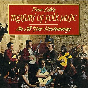 Time-Life's Treasury of Folk Music: An All Star Hootenanny Volume One