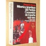 Miseria Y Grandeza Del Partido Comunista De España 1939-1985