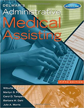 Delmar's Administrative Medical Assisting (with Premium Website, 2 terms (12 months) Printed Access Card and Medical Office Simulation Software 2.0 CD-ROM) written by Wilburta Q. Lindh