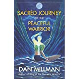 Sacred Journey of the Peaceful Warrior ~ Dan Millman