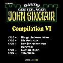 John Sinclair Compilation VI: Band 1725 - 1729 Hörbuch von Jason Dark Gesprochen von: Carsten Wilhelm