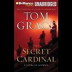The Secret Cardinal | Tom Grace