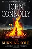 The Burning Soul: A Thriller (0340993537) by Connolly, John