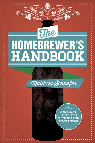 The Homebrewer's Handbook: An Illustrated Beginner's Guide by Matthew Schaefer