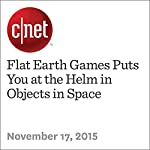 Flat Earth Games Puts You at the Helm in Objects in Space | Michelle Starr