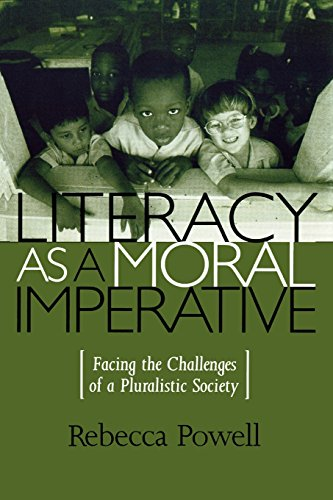 Literacy as a Moral Imperative: Facing the Challenges of a Pluralistic Society (Culture and Education Series)