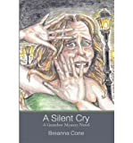 img - for [ A SILENT CRY: A GUMSHOE MYSTERY NOVEL ] By Cone, Breanna ( Author) 2011 [ Paperback ] book / textbook / text book