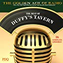 The Best of Duffy's Tavern: The Golden Age of Radio, Old Time Radio Shows and Serials  by Ed Gardner Narrated by Ed Gardner
