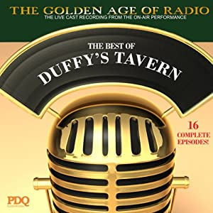 The Best of Duffy's Tavern: The Golden Age of Radio, Old Time Radio Shows and Serials | [Ed Gardner]