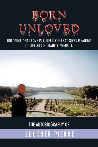 Born Unloved: The Autobiography of Luckner Pierre
