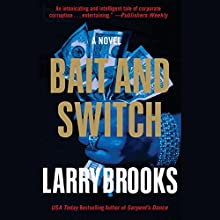 Bait and Switch (       UNABRIDGED) by Larry Brooks Narrated by Stephen Bel Davies