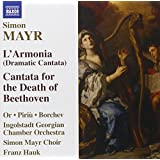 Mayr: L'Armonia (Dramatic Cantata) / Cantata for the Death of Beethoven