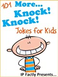 101 More Knock Knock Jokes for Kids (Joke Books for Kids)