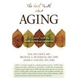 Real Truth About Aging: A Survival Guide for Older Adults and Caregiversby Neil Shulman