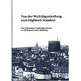 Von der Wolfsjägersiedlung zum Hightech Standort: Eine Chemnitzer Stadtteilgeschichte zu Altchemnitz und Umgebung...