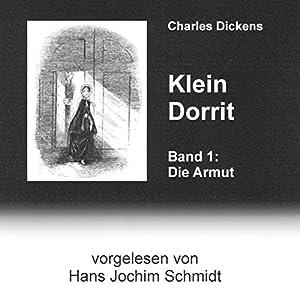 Klein Dorrit. Die Armut (Klein Dorrit 1) Hörbuch