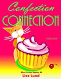 Confection Connection: Mina Kitchen Cozy Comedy Mystery #3 (Mina Kitchen Novels)