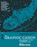The Graphic Canon, Vol. 1: From the Epic of Gilgamesh to Shakespeare to Dangerous Liaisons