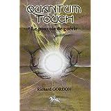 Quantum Touch - Le pouvoir de gu�rirpar Richard Gordon