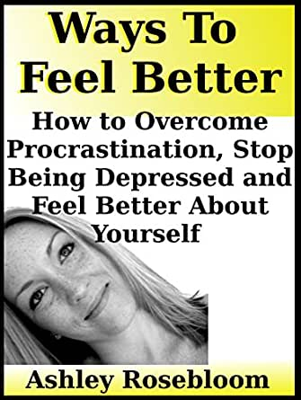 how to feel better when extremely depressed