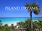 ISLAND DREAMS (MOTIVATIONAL PHOTOGRAPHY BOOK)