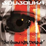 JOUJOUKA / The Sound Kills Despair