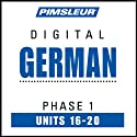 German Phase 1, Unit 16-20: Learn to Speak and Understand German with Pimsleur Language Programs  by Pimsleur