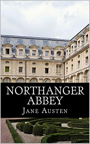 Jane Austen - Northanger Abbey Special Edition (Includes original C. E. Brock illustrations) (English Edition)