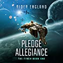 Pledge Allegiance: The Finch, Book 1 Audiobook by Rider England Narrated by Greg Tremblay