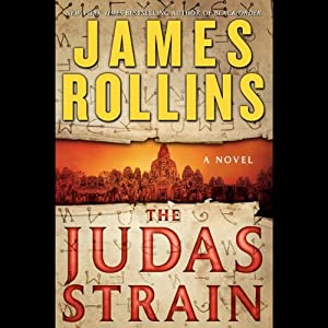 The Judas Strain: A Sigma Force Novel, Book 4 | [James Rollins]