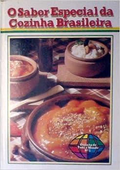 Sabor Especial Da Cozinha Brasileira (cozinha de todo o mundo, no. 1