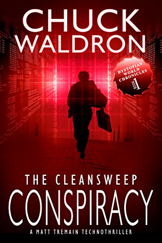 The CleanSweep Conspiracy: A Matt Tremain Technothriler by Chuck Waldron