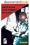 Série noire pour femmes en blanc (Signé polar t. 2)