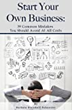 img - for Start Your Own Business: 39 Common Mistakes You Should Avoid At All Costs book / textbook / text book