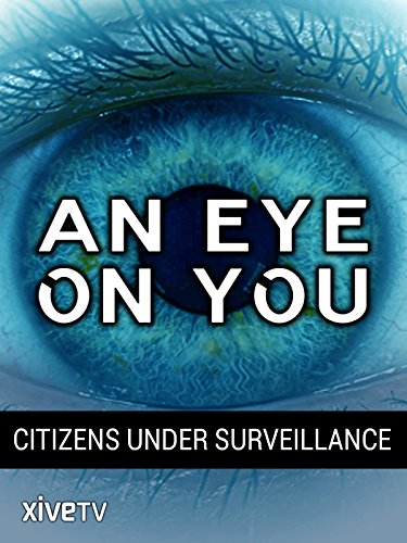 An Eye on You: Citizens Under Surveillance